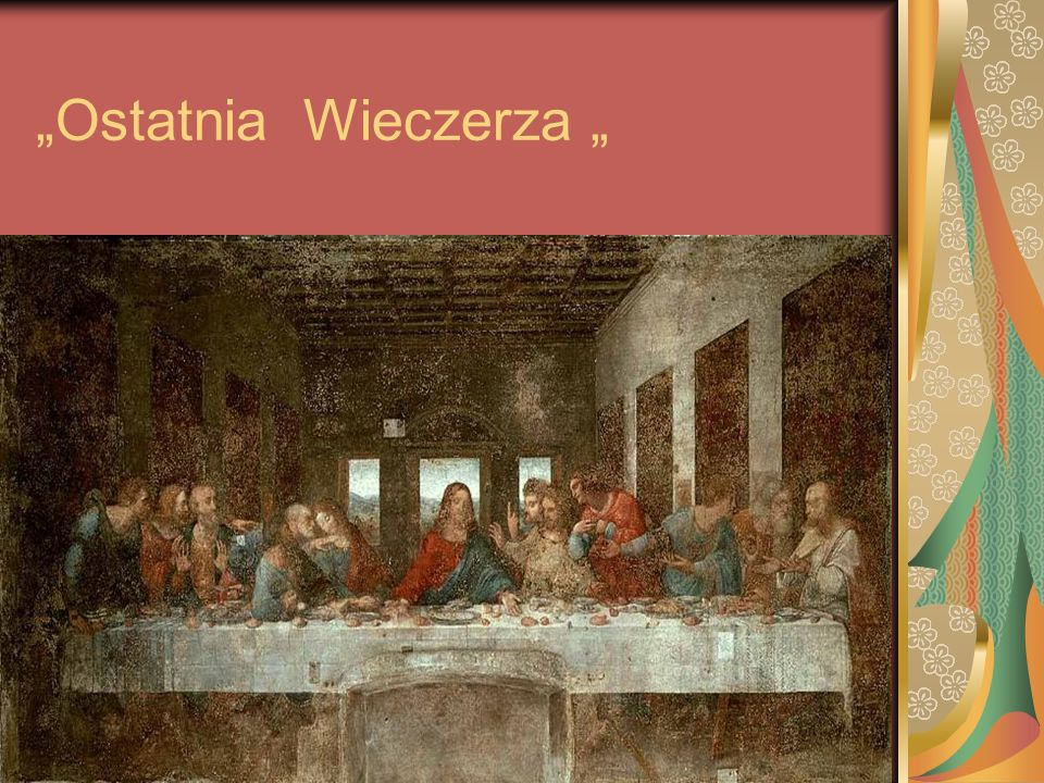 """""""Ostatnia Wieczerza """""""