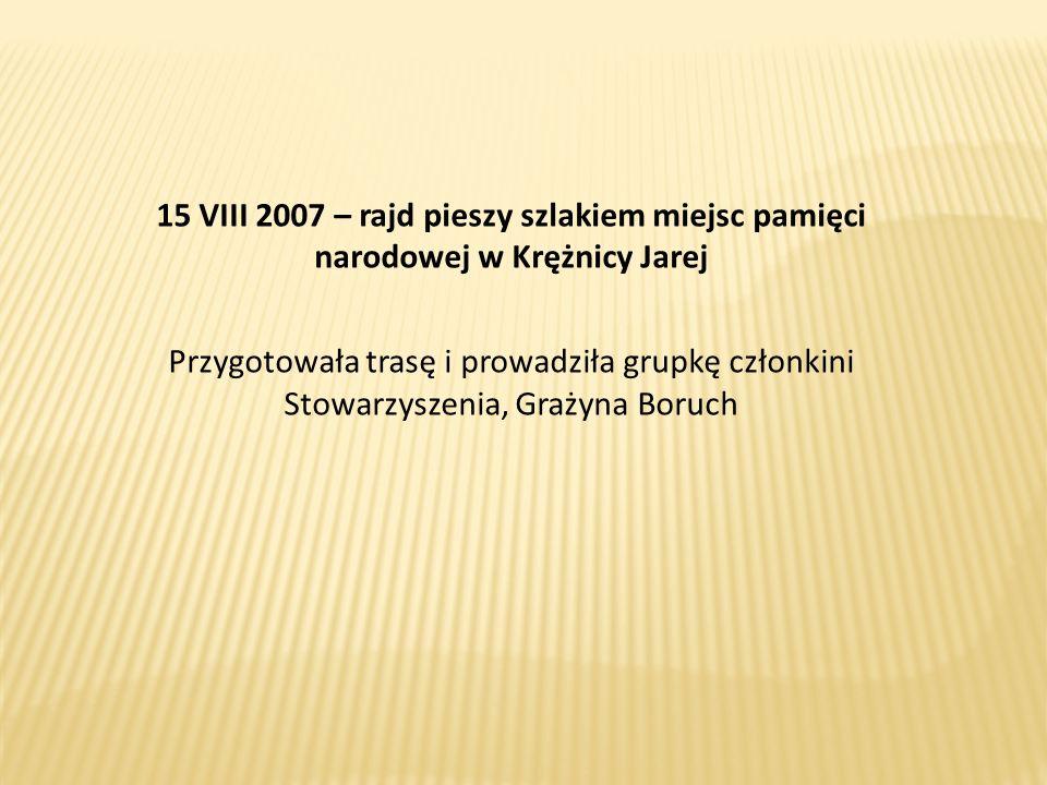 15 VIII 2007 – rajd pieszy szlakiem miejsc pamięci narodowej w Krężnicy Jarej