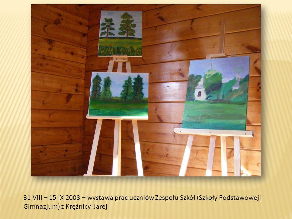 31 VIII – 15 IX 2008 – wystawa prac uczniów Zespołu Szkół (Szkoły Podstawowej i Gimnazjum) z Krężnicy Jarej