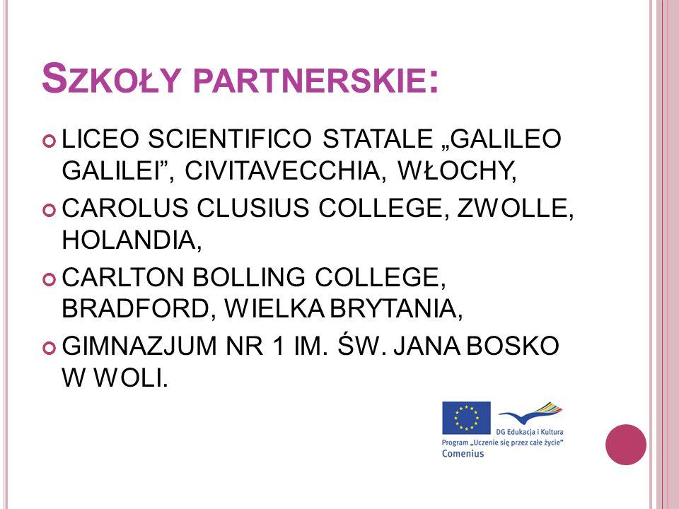 """Szkoły partnerskie:LICEO SCIENTIFICO STATALE """"GALILEO GALILEI , CIVITAVECCHIA, WŁOCHY, CAROLUS CLUSIUS COLLEGE, ZWOLLE, HOLANDIA,"""
