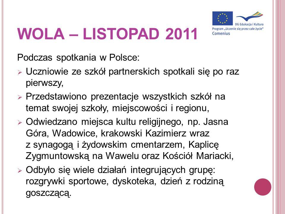 WOLA – LISTOPAD 2011 Podczas spotkania w Polsce: