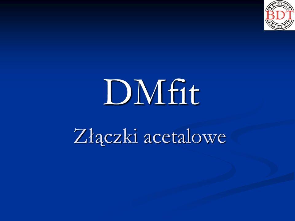 DMfit Złączki acetalowe