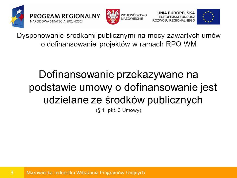 Dysponowanie środkami publicznymi na mocy zawartych umów o dofinansowanie projektów w ramach RPO WM