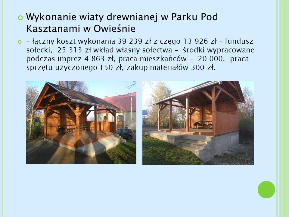 Wykonanie wiaty drewnianej w Parku Pod Kasztanami w Owieśnie