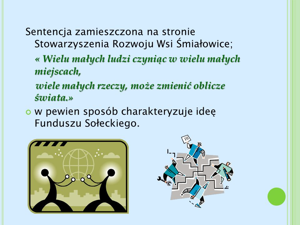 Sentencja zamieszczona na stronie Stowarzyszenia Rozwoju Wsi Śmiałowice;