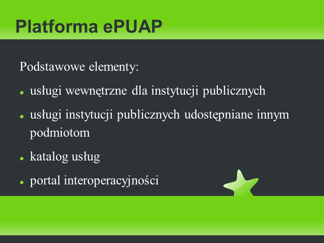 Platforma ePUAP Podstawowe elementy: