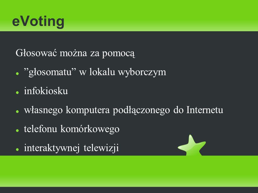 eVoting Głosować można za pomocą głosomatu w lokalu wyborczym