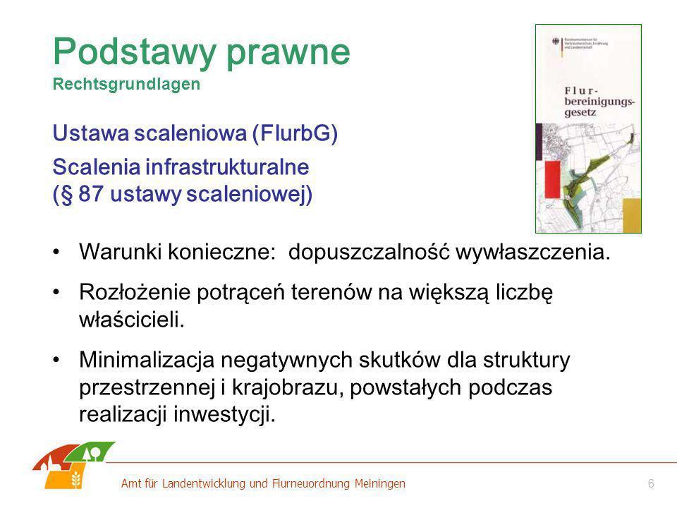 Podstawy prawne Ustawa scaleniowa (FlurbG) Scalenia infrastrukturalne