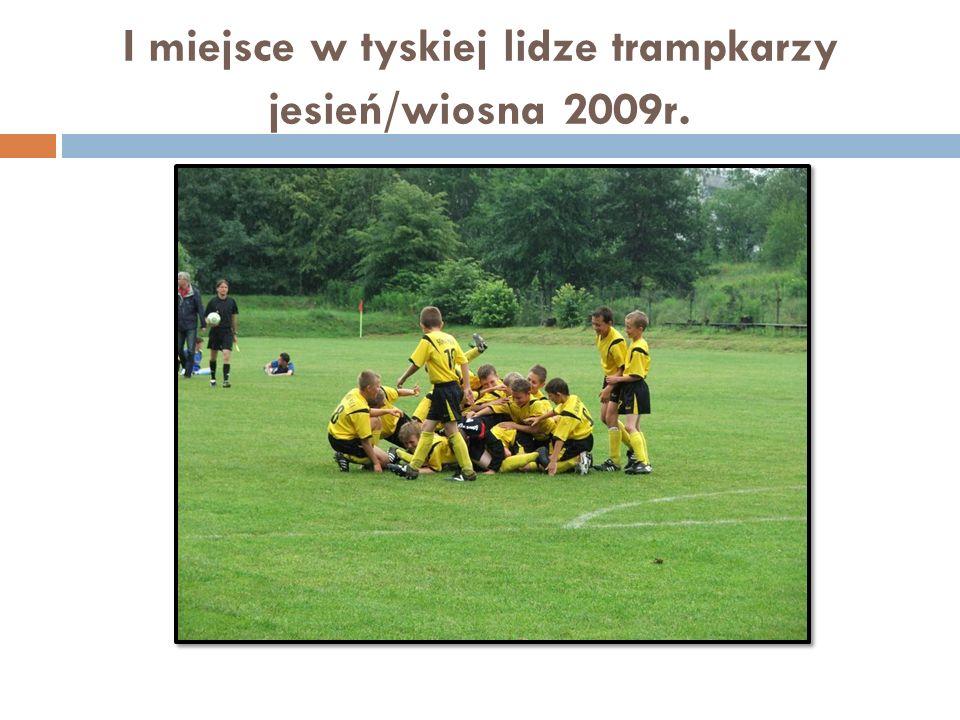 I miejsce w tyskiej lidze trampkarzy jesień/wiosna 2009r.