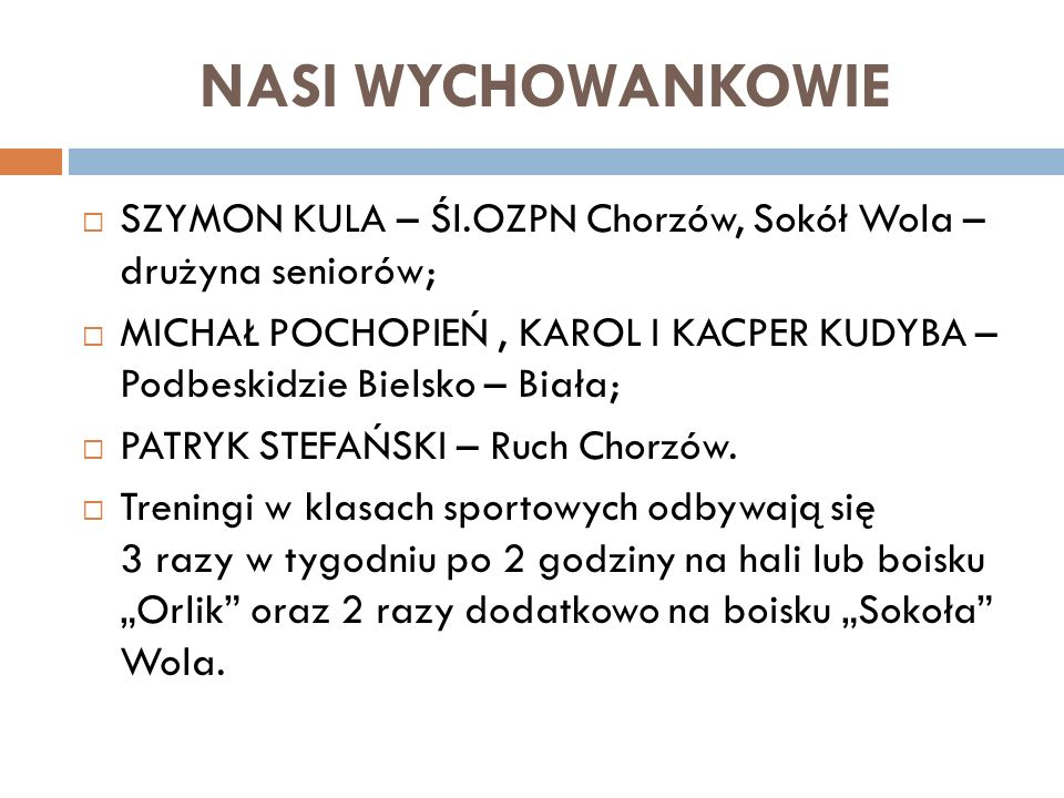NASI WYCHOWANKOWIE SZYMON KULA – Śl.OZPN Chorzów, Sokół Wola – drużyna seniorów;