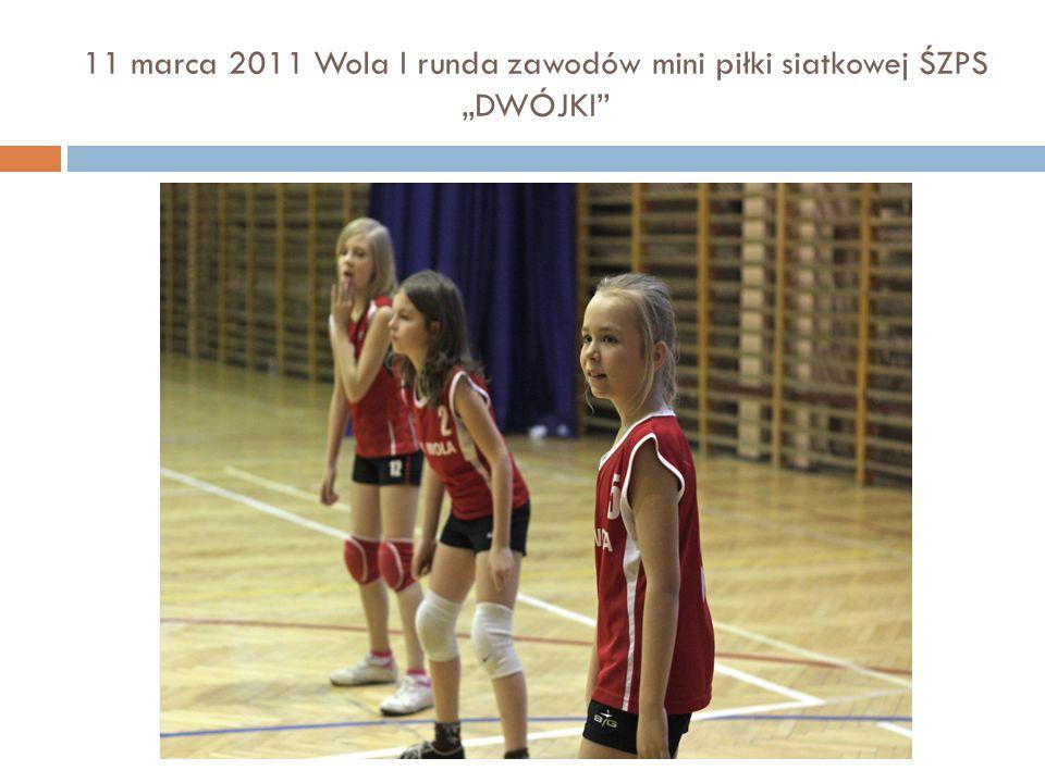 """11 marca 2011 Wola I runda zawodów mini piłki siatkowej ŚZPS """"DWÓJKI"""