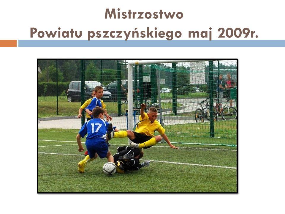 Mistrzostwo Powiatu pszczyńskiego maj 2009r.