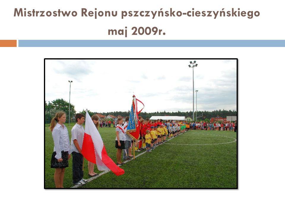 Mistrzostwo Rejonu pszczyńsko-cieszyńskiego maj 2009r.