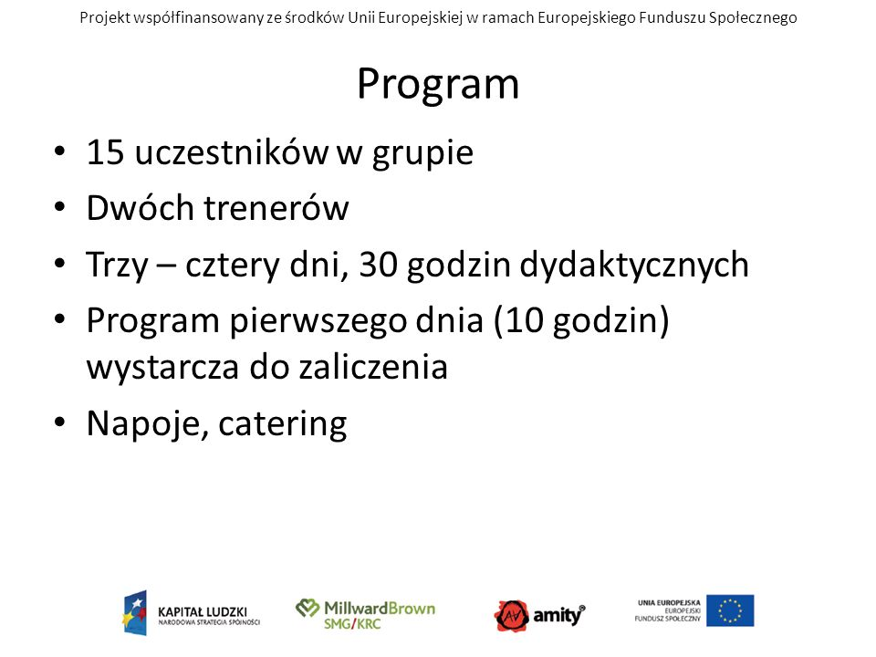 Program 15 uczestników w grupie Dwóch trenerów