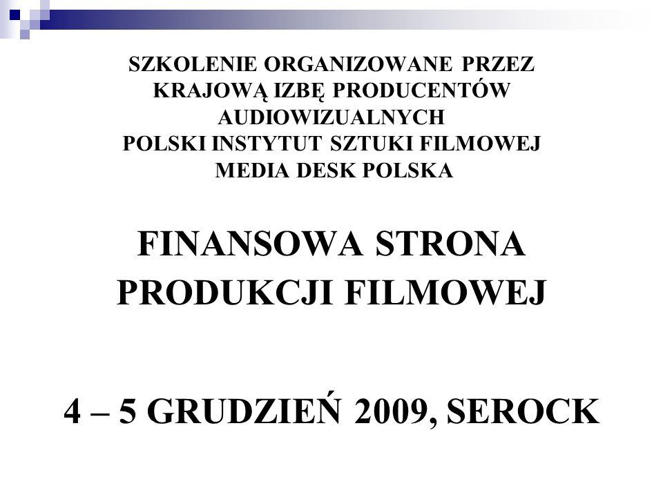 FINANSOWA STRONA PRODUKCJI FILMOWEJ 4 – 5 GRUDZIEŃ 2009, SEROCK