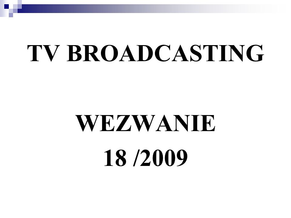 TV BROADCASTING WEZWANIE 18 /2009
