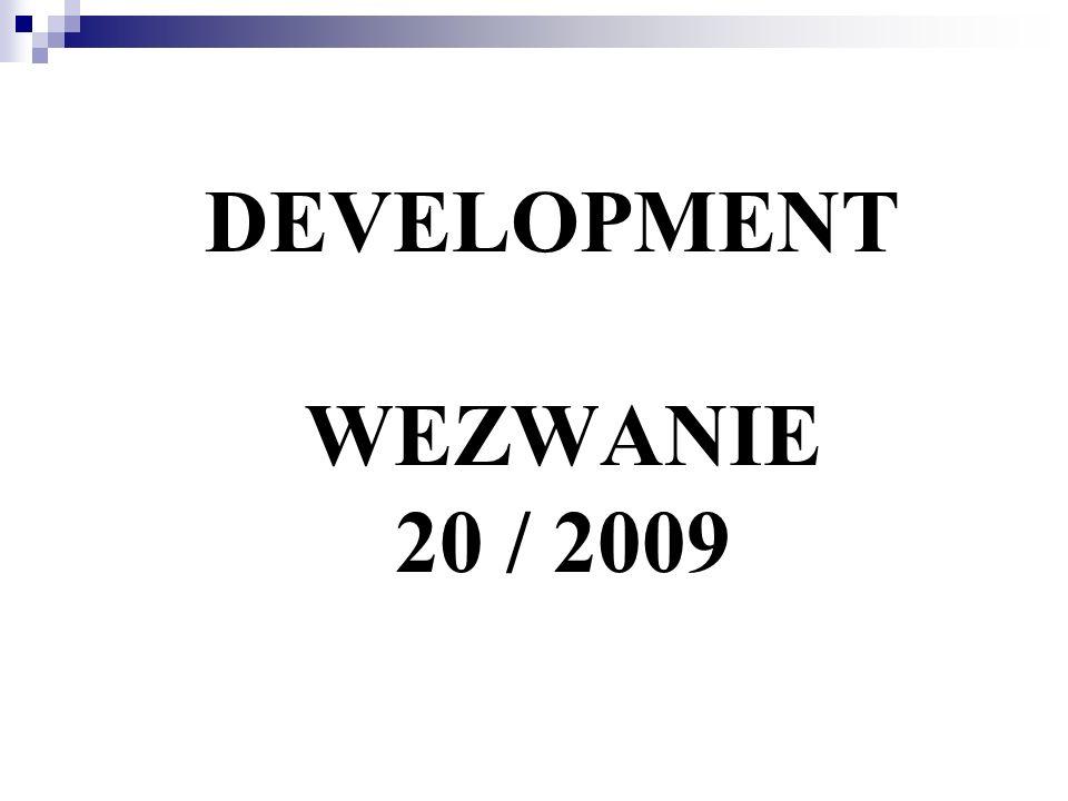 DEVELOPMENT WEZWANIE 20 / 2009