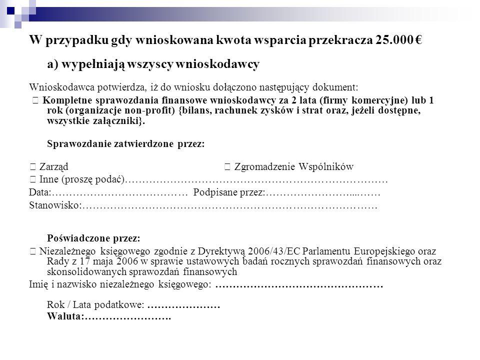 W przypadku gdy wnioskowana kwota wsparcia przekracza 25.000 €