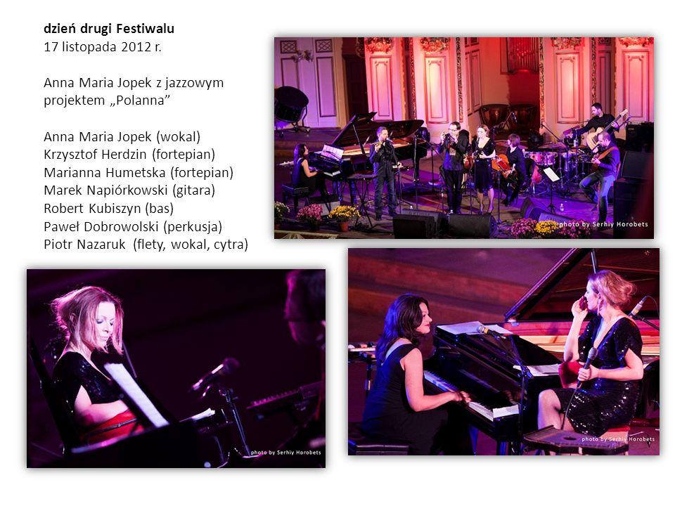 """dzień drugi Festiwalu 17 listopada 2012 r. Anna Maria Jopek z jazzowym projektem """"Polanna"""