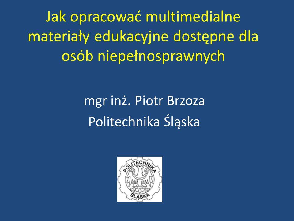 mgr inż. Piotr Brzoza Politechnika Śląska