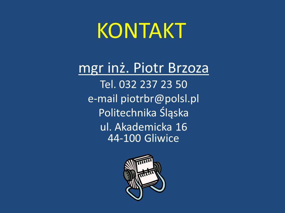 KONTAKT mgr inż. Piotr Brzoza Tel. 032 237 23 50