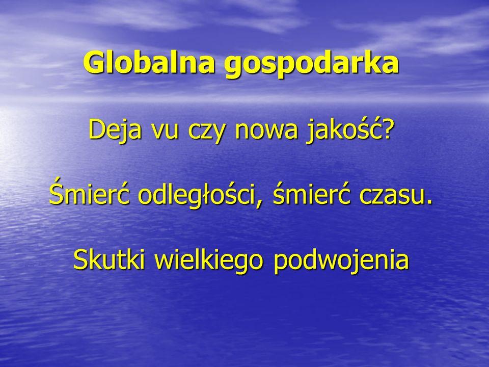 Globalna gospodarka Deja vu czy nowa jakość