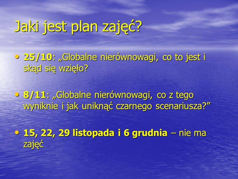 """Jaki jest plan zajęć 25/10: """"Globalne nierównowagi, co to jest i skąd się wzięło"""