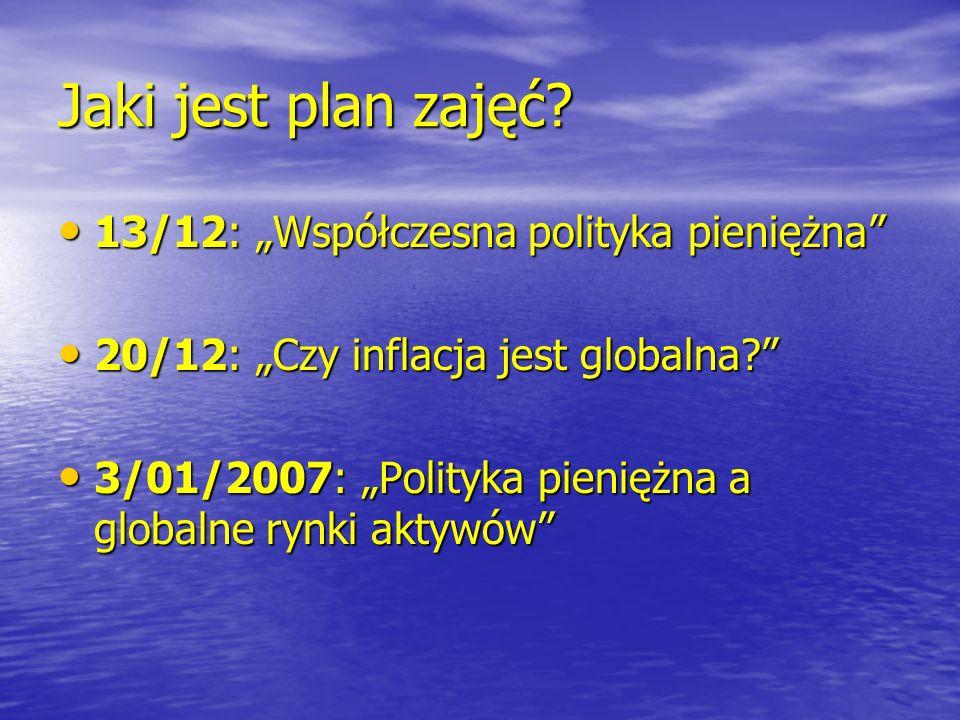 """Jaki jest plan zajęć 13/12: """"Współczesna polityka pieniężna"""