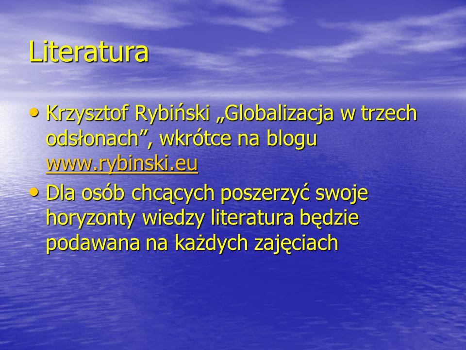 """Literatura Krzysztof Rybiński """"Globalizacja w trzech odsłonach , wkrótce na blogu www.rybinski.eu."""