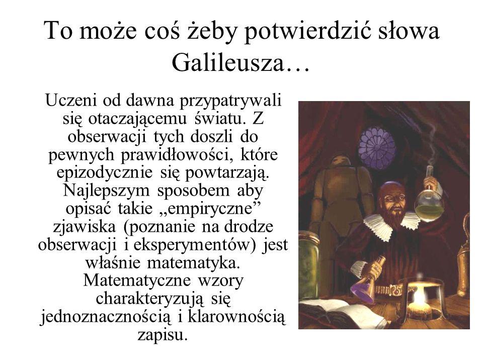 To może coś żeby potwierdzić słowa Galileusza…