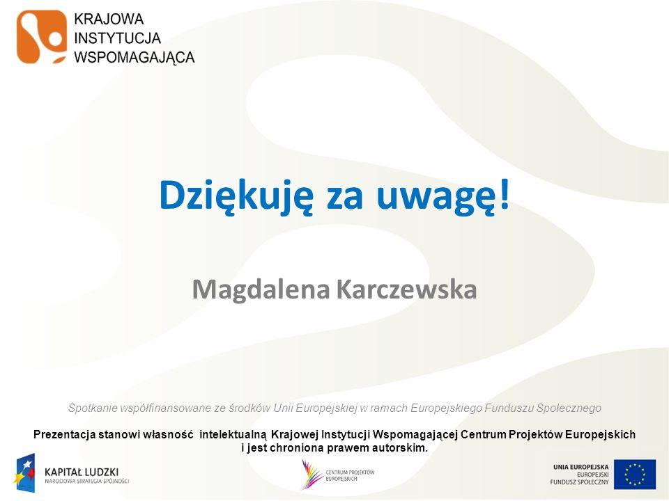 Dziękuję za uwagę! Magdalena Karczewska