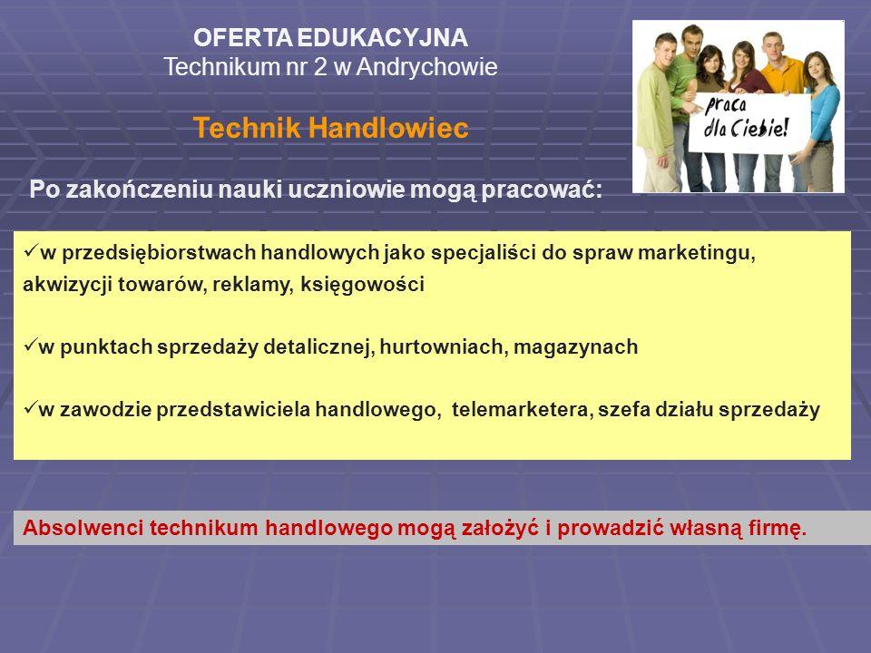 OFERTA EDUKACYJNA Technikum nr 2 w Andrychowie Technik Handlowiec