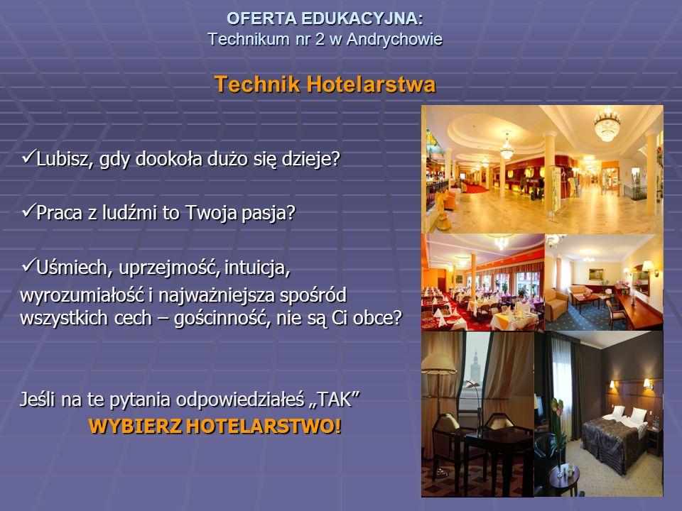 OFERTA EDUKACYJNA: Technikum nr 2 w Andrychowie Technik Hotelarstwa