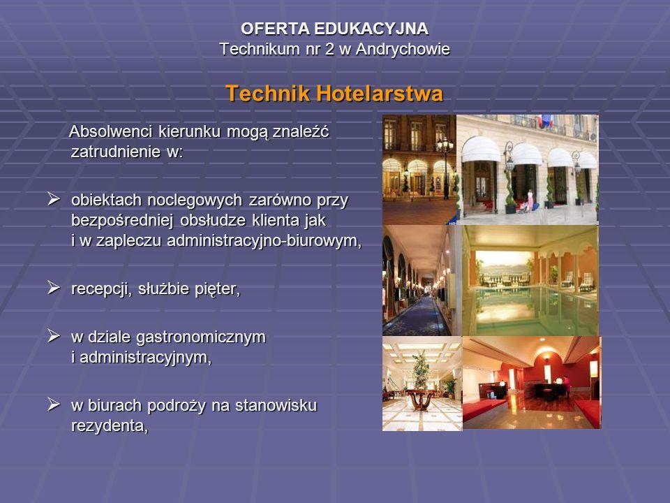 OFERTA EDUKACYJNA Technikum nr 2 w Andrychowie Technik Hotelarstwa