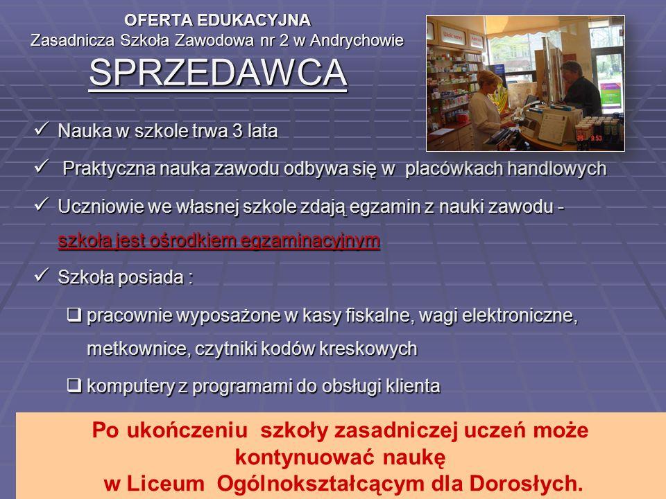 OFERTA EDUKACYJNA Zasadnicza Szkoła Zawodowa nr 2 w Andrychowie SPRZEDAWCA