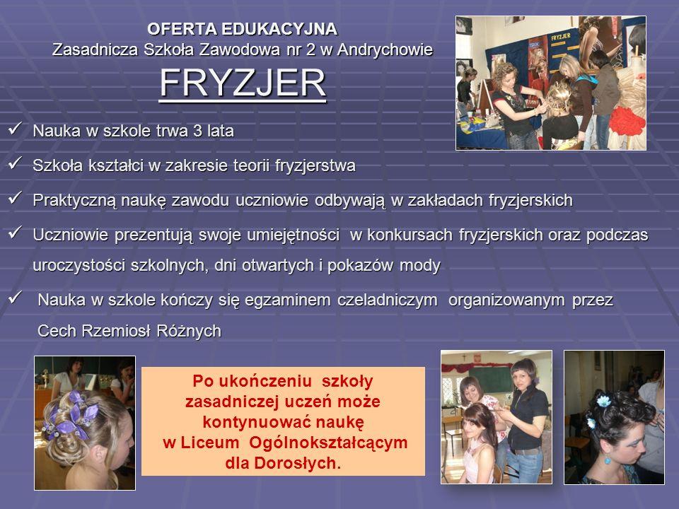 OFERTA EDUKACYJNA Zasadnicza Szkoła Zawodowa nr 2 w Andrychowie FRYZJER
