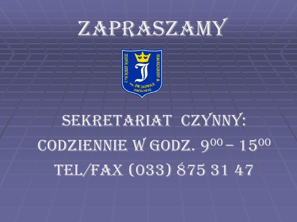 ZAPRASZAMY Sekretariat czynny: Codziennie w godz. 900 – 1500