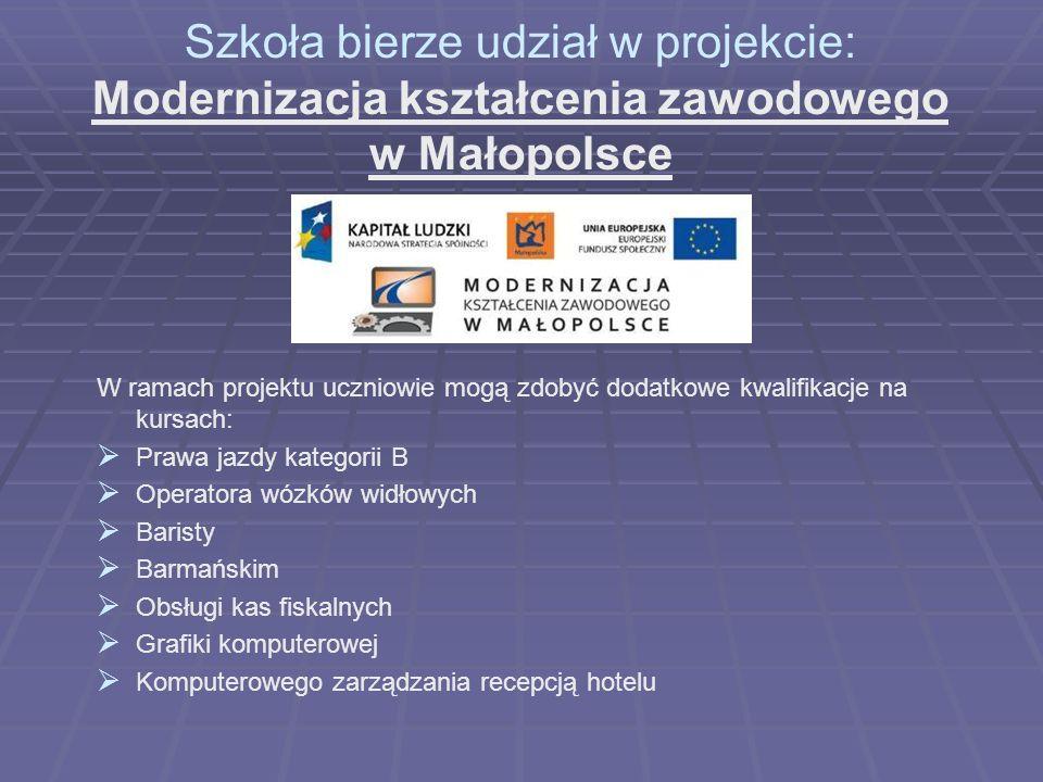 Szkoła bierze udział w projekcie: Modernizacja kształcenia zawodowego w Małopolsce