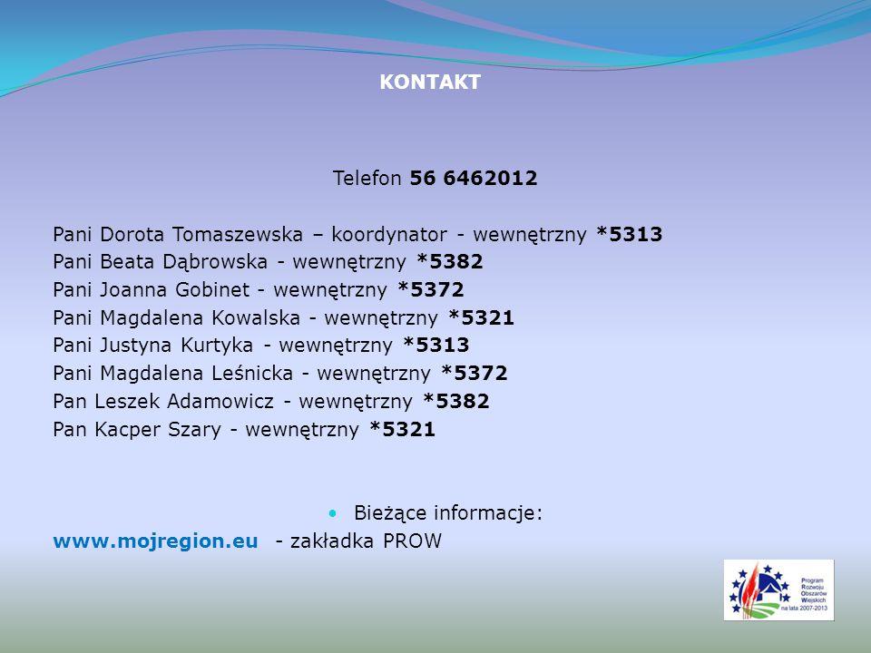 KONTAKT Telefon 56 6462012. Pani Dorota Tomaszewska – koordynator - wewnętrzny *5313. Pani Beata Dąbrowska - wewnętrzny *5382.