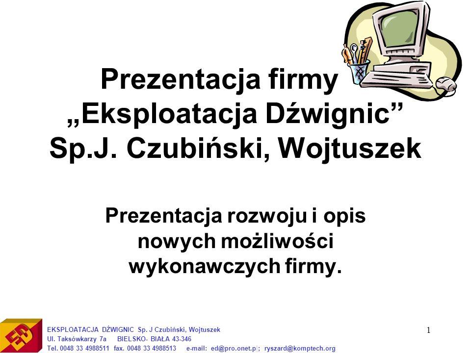 """Prezentacja firmy – """"Eksploatacja Dźwignic Sp.J. Czubiński, Wojtuszek"""