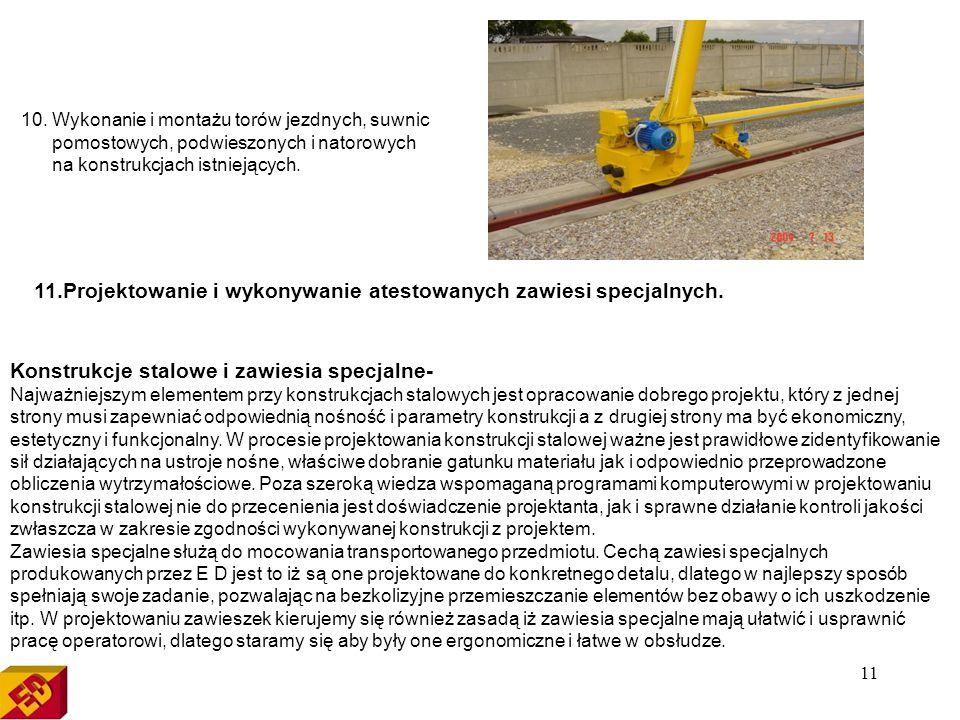 11.Projektowanie i wykonywanie atestowanych zawiesi specjalnych.