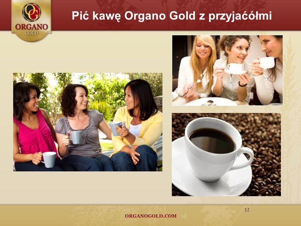 Pić kawę Organo Gold z przyjaćółmi