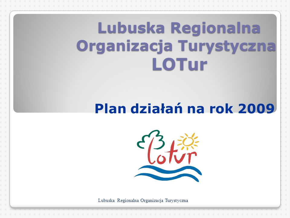 Lubuska Regionalna Organizacja Turystyczna LOTur