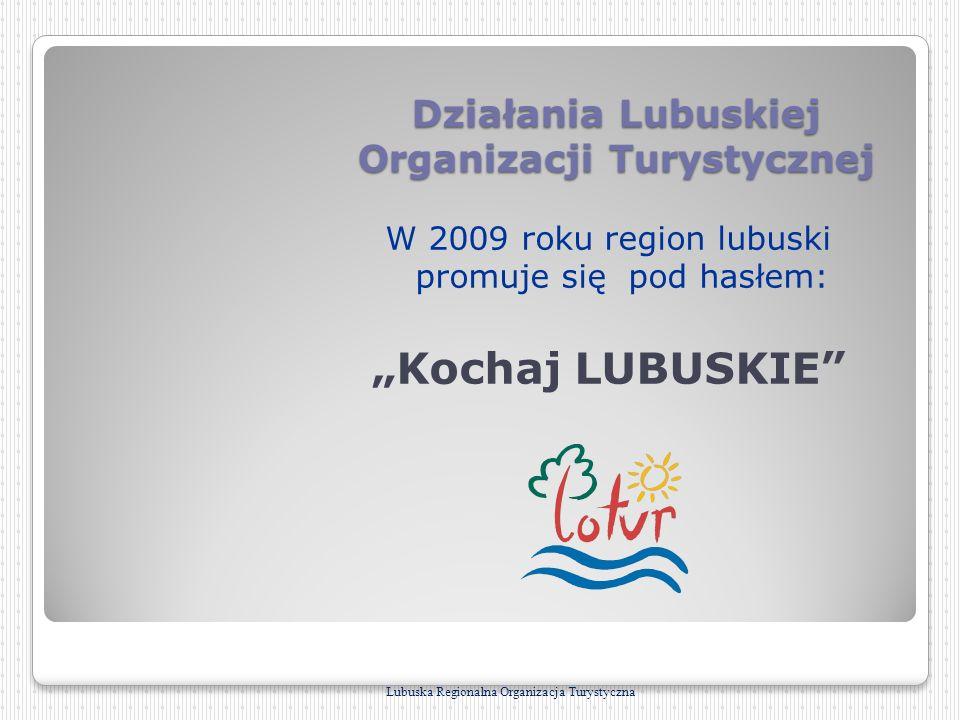 Działania Lubuskiej Organizacji Turystycznej