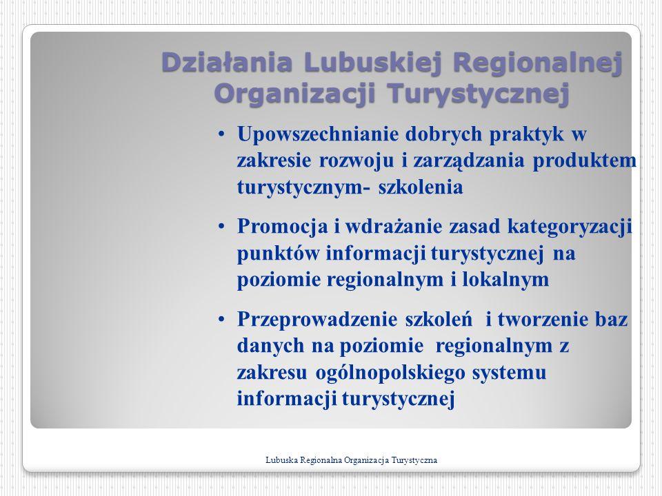 Działania Lubuskiej Regionalnej Organizacji Turystycznej