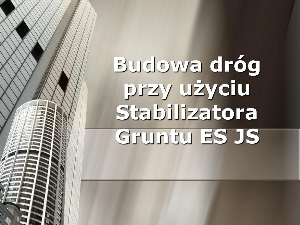 Budowa dróg przy użyciu Stabilizatora Gruntu ES JS