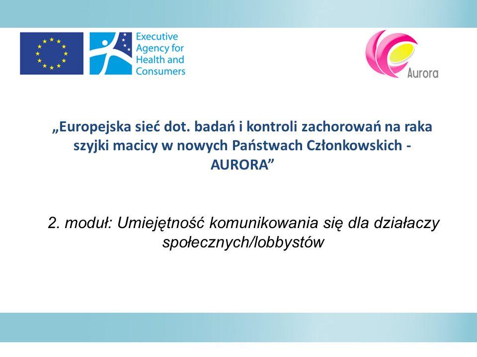 """""""Europejska sieć dot. badań i kontroli zachorowań na raka szyjki macicy w nowych Państwach Członkowskich - AURORA"""