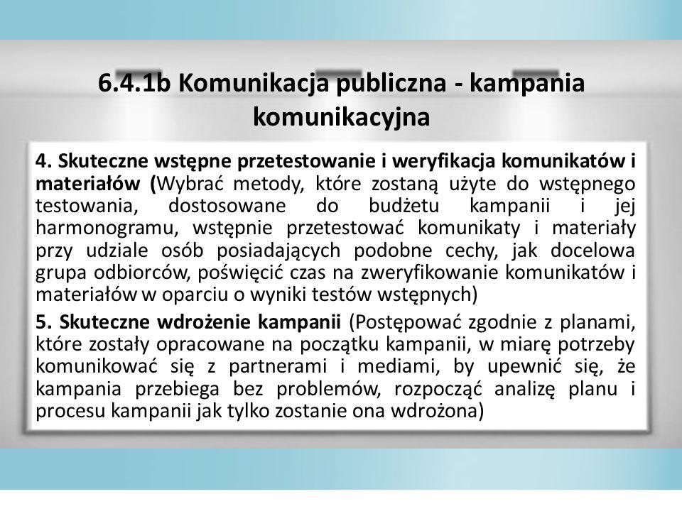 6.4.1b Komunikacja publiczna - kampania komunikacyjna