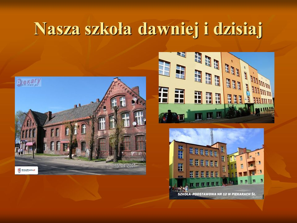 Nasza szkoła dawniej i dzisiaj