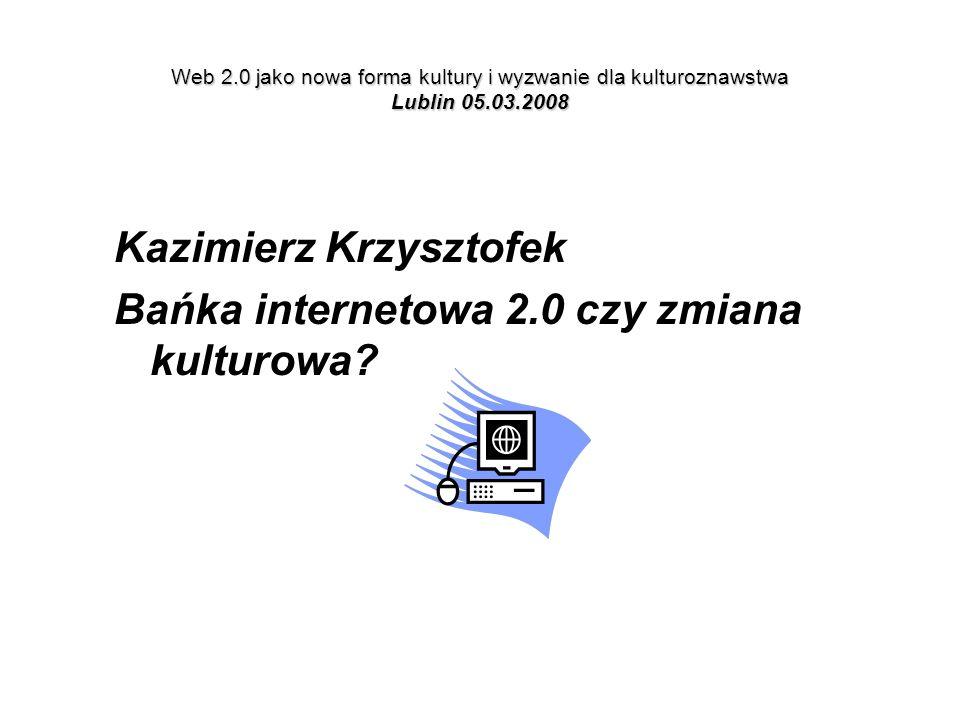 Kazimierz Krzysztofek Bańka internetowa 2.0 czy zmiana kulturowa